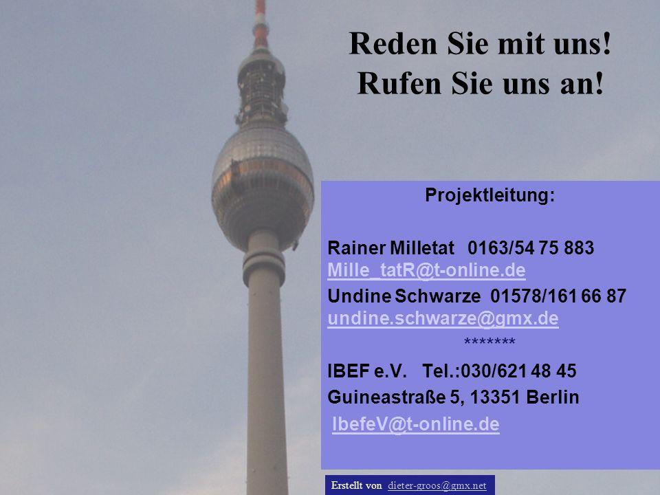 Projektleitung: Rainer Milletat 0163/54 75 883 Mille_tatR@t-online.de Mille_tatR@t-online.de Undine Schwarze 01578/161 66 87 undine.schwarze@gmx.de un
