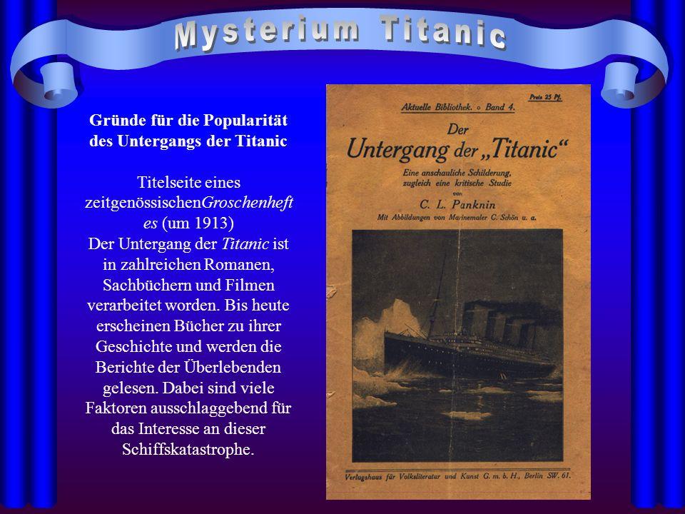 Gründe für die Popularität des Untergangs der Titanic Titelseite eines zeitgenössischenGroschenheft es (um 1913) Der Untergang der Titanic ist in zahl