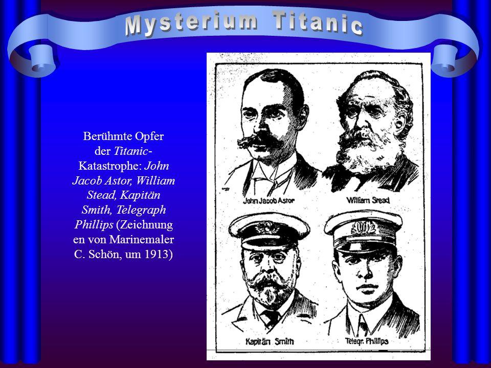Berühmte Opfer der Titanic- Katastrophe: John Jacob Astor, William Stead, Kapitän Smith, Telegraph Phillips (Zeichnung en von Marinemaler C. Schön, um