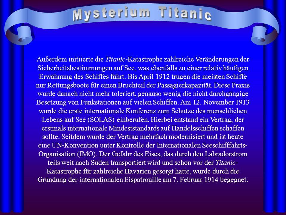 Außerdem initiierte die Titanic-Katastrophe zahlreiche Veränderungen der Sicherheitsbestimmungen auf See, was ebenfalls zu einer relativ häufigen Erwä