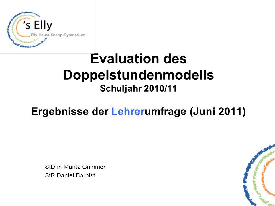 Evaluation des Doppelstundenmodells Schuljahr 2010/11 Ergebnisse der Lehrerumfrage (Juni 2011) StD´in Marita Grimmer StR Daniel Barbist