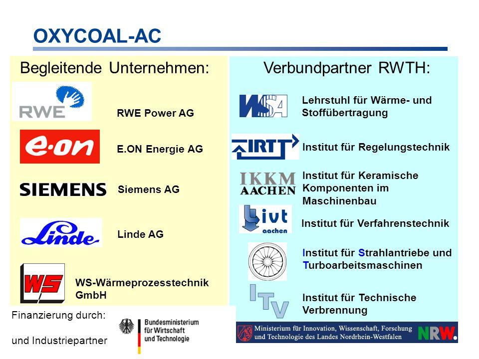 OXYCOAL-AC 2. Mai 2006 RWE Power AG Begleitende Unternehmen:Verbundpartner RWTH: Lehrstuhl für Wärme- und Stoffübertragung Institut für Regelungstechn