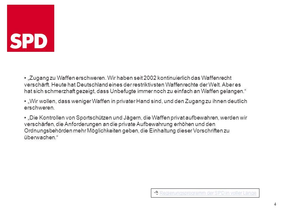 Regierungsprogramm der SPD in voller Länge Zugang zu Waffen erschweren.