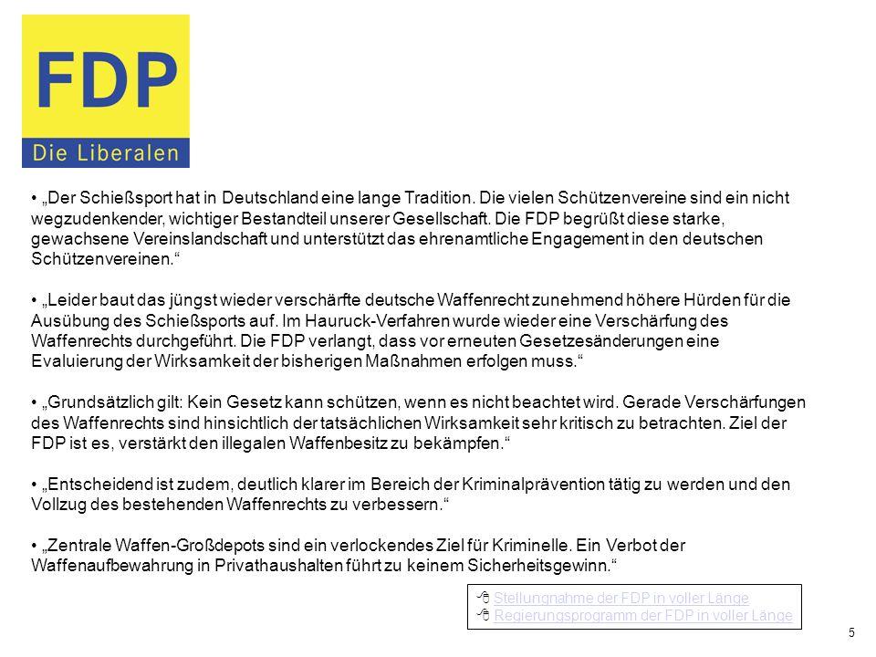 Stellungnahme der FDP in voller Länge Regierungsprogramm der FDP in voller Länge Der Schießsport hat in Deutschland eine lange Tradition.