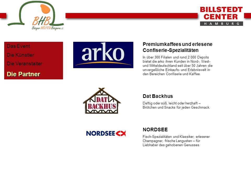 Das Event Die Künstler Die Veranstalter Die Partner Premiumkaffees und erlesene Confiserie-Spezialitäten In über 300 Filialen und rund 2.000 Depots bi