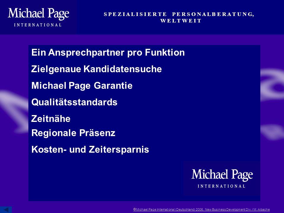 S P E Z I A L I S I E R T E P E R S O N A L B E R A T U N G, W E L T W E I T Michael Page International (Deutschland) 2006, New Business Development Div.