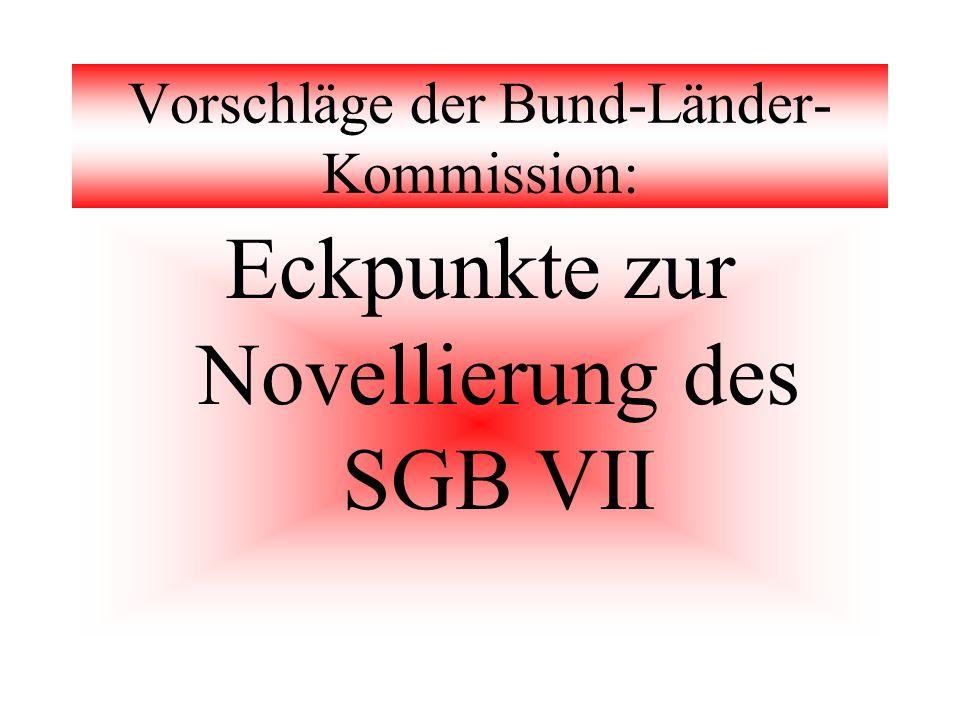 Vorschläge der Bund-Länder- Kommission: Eckpunkte zur Novellierung des SGB VII