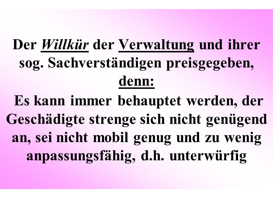 Der Willkür der Verwaltung und ihrer sog.
