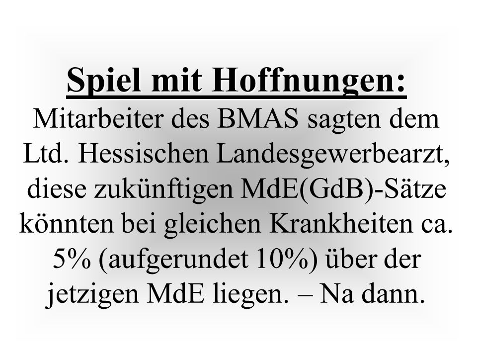 Spiel mit Hoffnungen: Spiel mit Hoffnungen: Mitarbeiter des BMAS sagten dem Ltd.