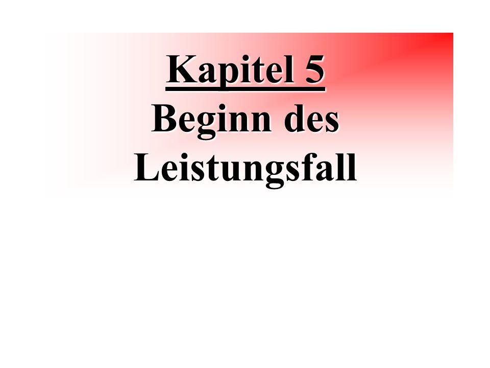Kapitel 5 Beginn des Leistungsfall