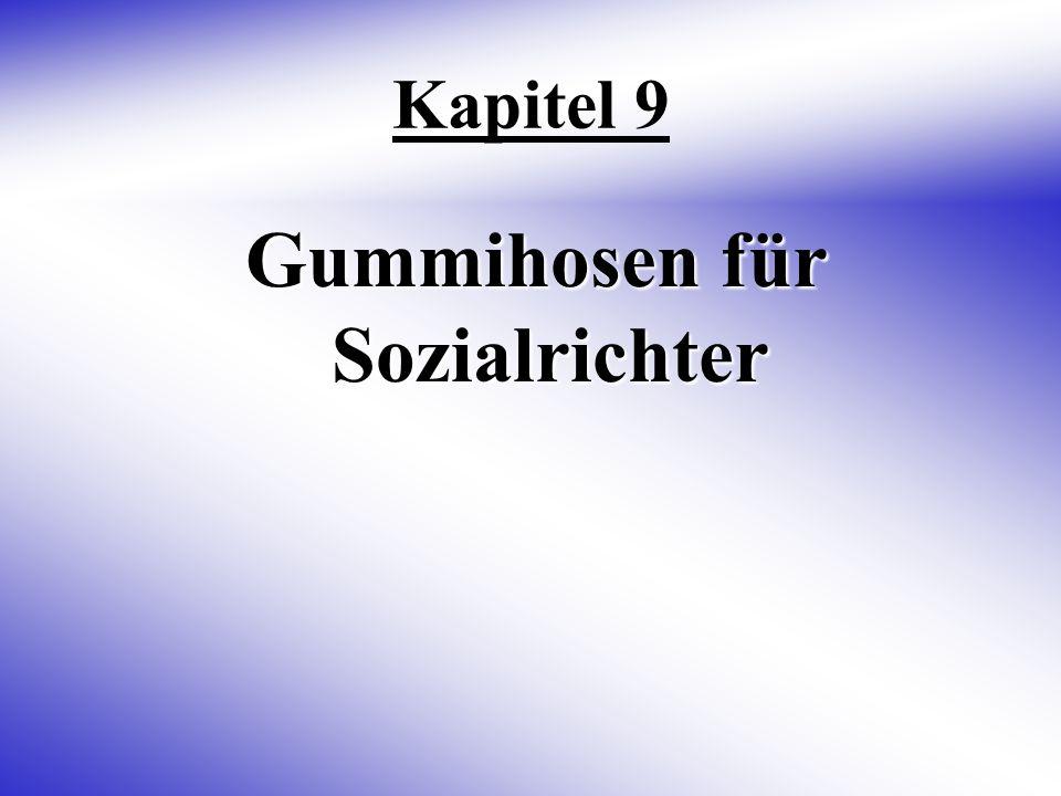 Kapitel 9 Gummihosen für Sozialrichter