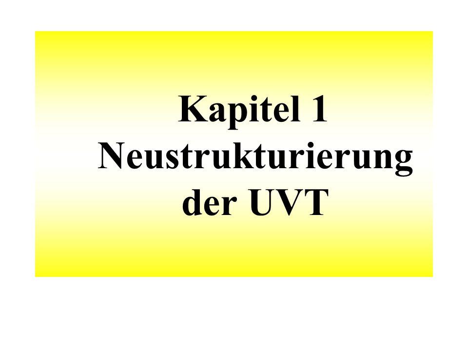 Kapitel 1 Neustrukturierung der UVT