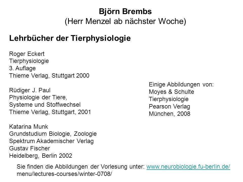 Lehrbücher der Tierphysiologie Roger Eckert Tierphysiologie 3. Auflage Thieme Verlag, Stuttgart 2000 Rüdiger J. Paul Physiologie der Tiere, Systeme un