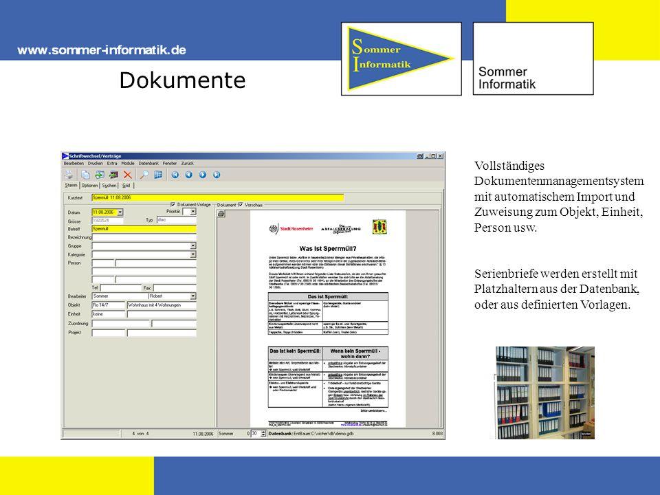 Dokumente Vollständiges Dokumentenmanagementsystem mit automatischem Import und Zuweisung zum Objekt, Einheit, Person usw.