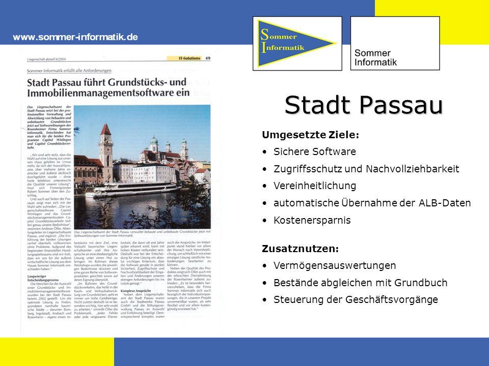 Stadt Passau Umgesetzte Ziele: Sichere Software Zugriffsschutz und Nachvollziehbarkeit Vereinheitlichung automatische Übernahme der ALB-Daten Kostener