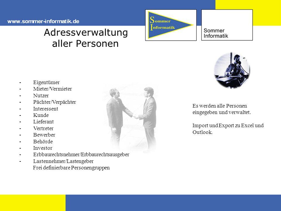 Adressverwaltung aller Personen - Eigentümer - Mieter/Vermieter - Nutzer - Pächter/Verpächter - Interessent - Kunde - Lieferant - Vertreter - Bewerber