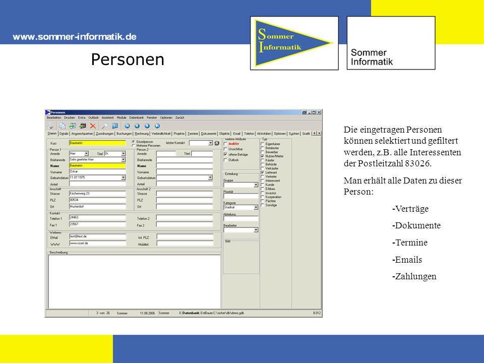 Personen Die eingetragen Personen können selektiert und gefiltert werden, z.B. alle Interessenten der Postleitzahl 83026. Man erhält alle Daten zu die