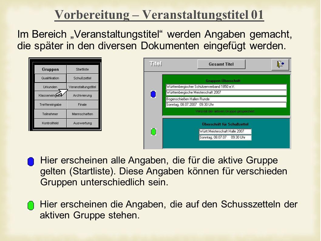 Vorbereitung – Veranstaltungstitel 01 Im Bereich Veranstaltungstitel werden Angaben gemacht, die später in den diversen Dokumenten eingefügt werden.