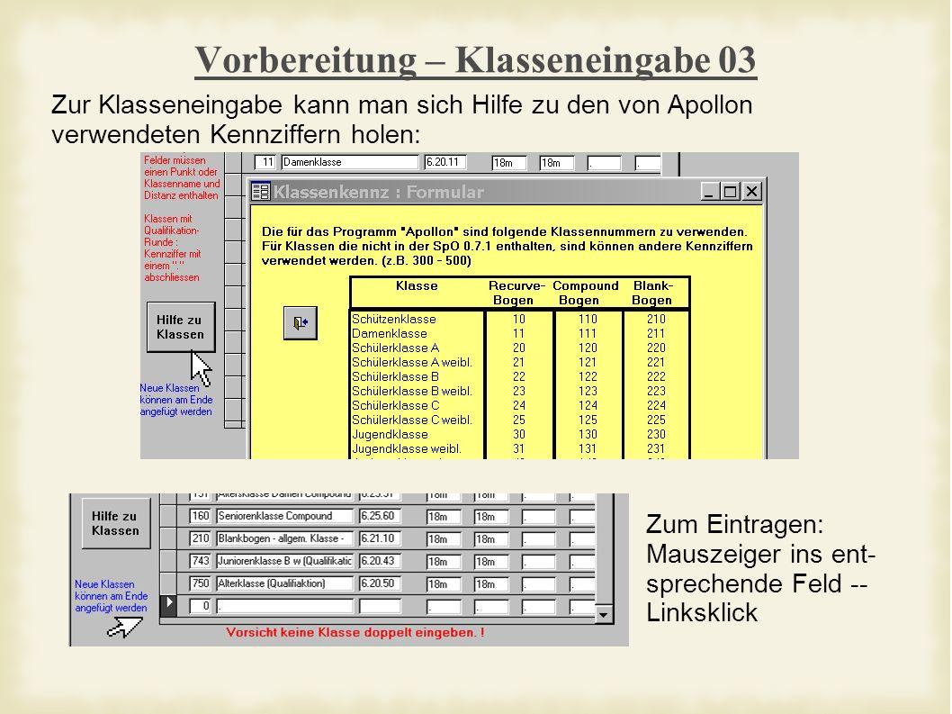 Vorbereitung – Klasseneingabe 03 Zur Klasseneingabe kann man sich Hilfe zu den von Apollon verwendeten Kennziffern holen: Zum Eintragen: Mauszeiger ins ent- sprechende Feld -- Linksklick