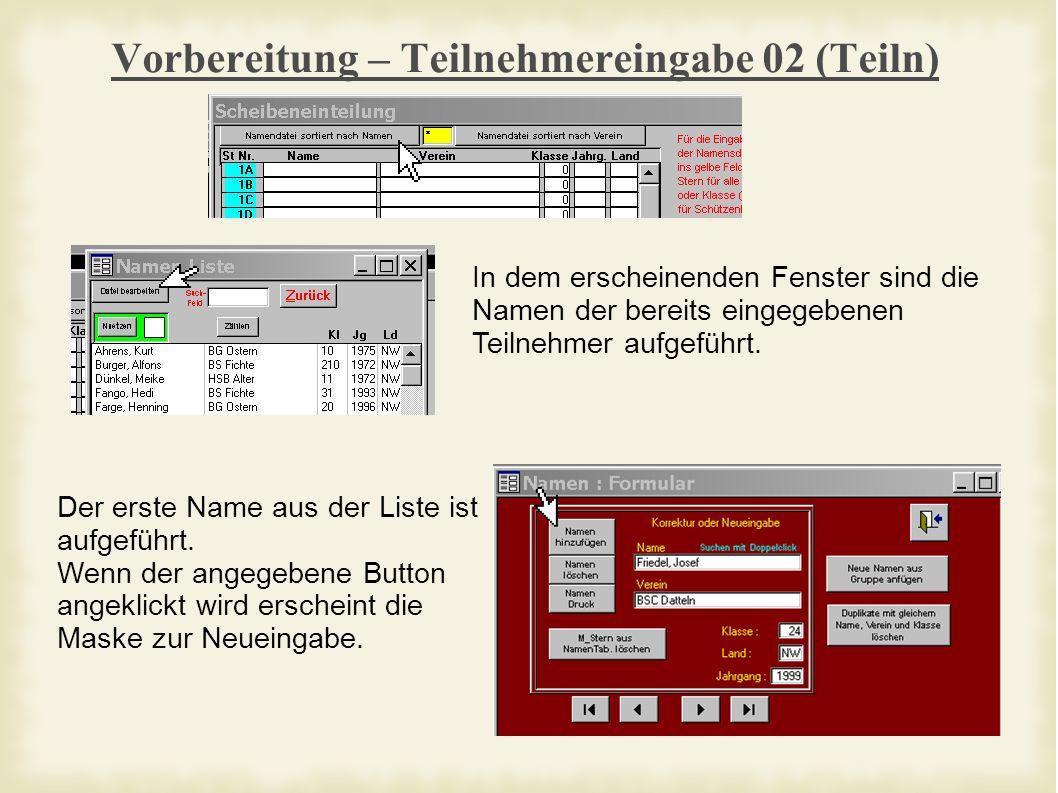 Vorbereitung – Teilnehmereingabe 02 (Teiln) In dem erscheinenden Fenster sind die Namen der bereits eingegebenen Teilnehmer aufgeführt.