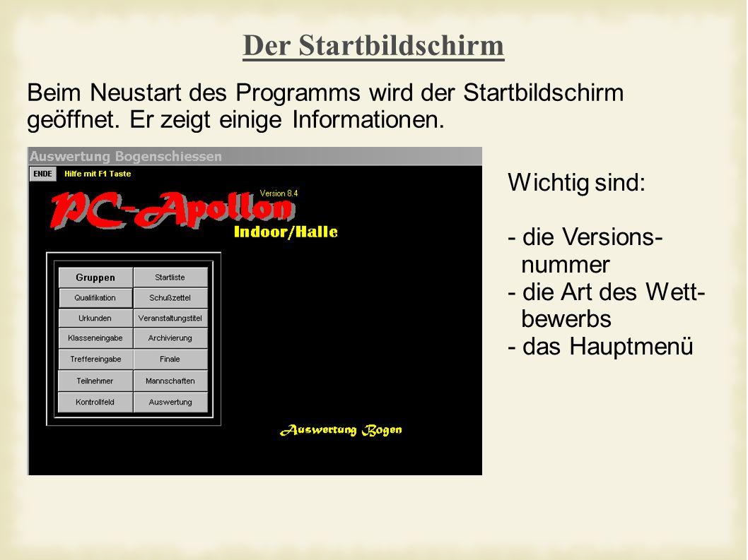 Der Startbildschirm Beim Neustart des Programms wird der Startbildschirm geöffnet.
