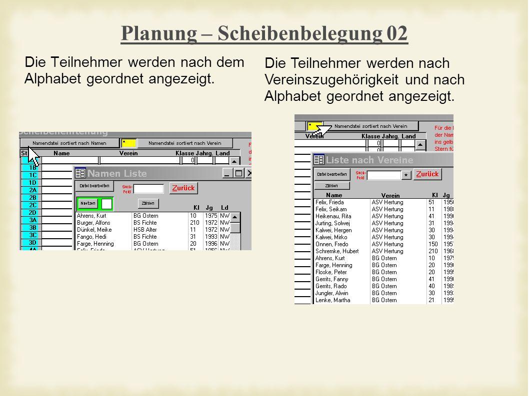 Planung – Scheibenbelegung 02 Die Teilnehmer werden nach dem Alphabet geordnet angezeigt.