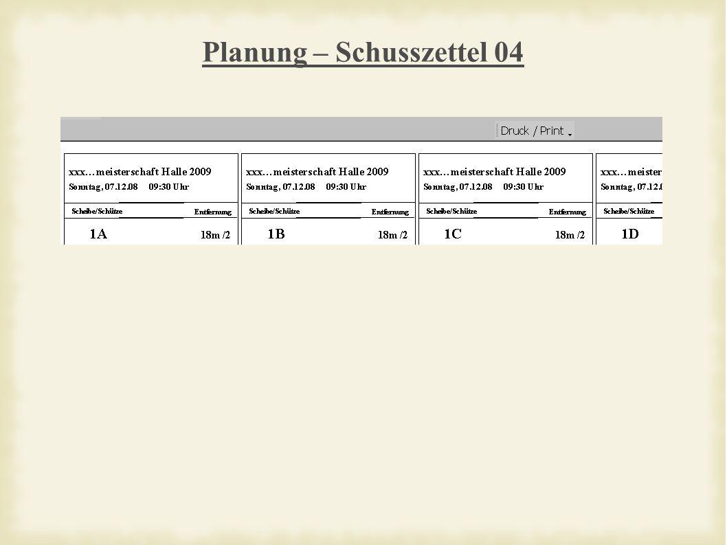 Planung – Schusszettel 04