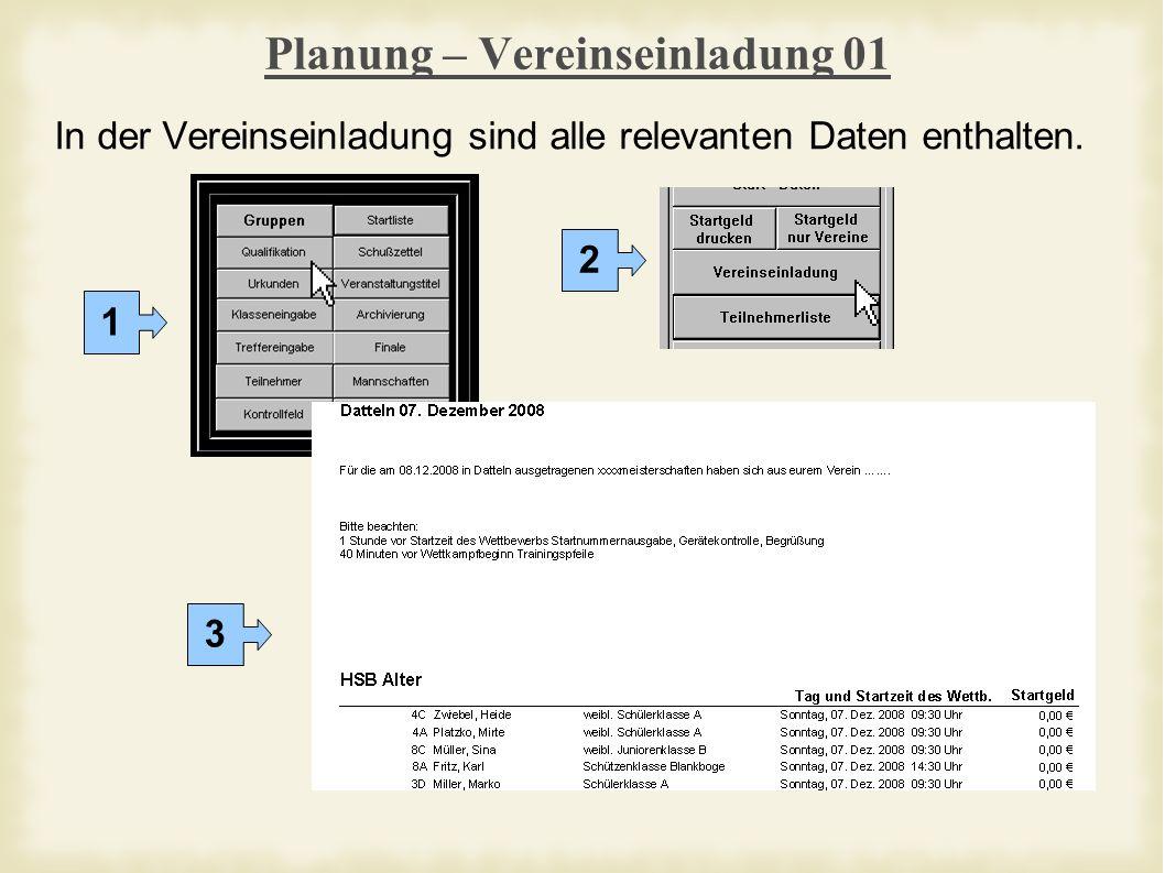 Planung – Vereinseinladung 01 In der Vereinseinladung sind alle relevanten Daten enthalten. 1 2 3
