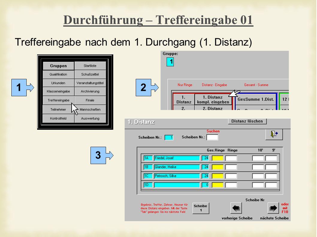 Durchführung – Treffereingabe 01 Treffereingabe nach dem 1. Durchgang (1. Distanz) 12 3
