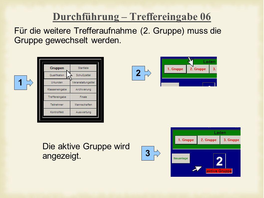 Durchführung – Treffereingabe 06 Für die weitere Trefferaufnahme (2.