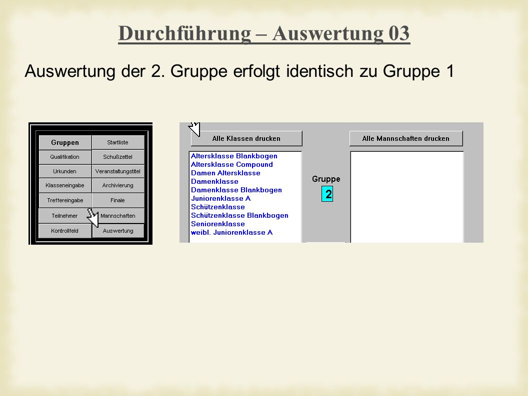 Durchführung – Auswertung 03 Auswertung der 2. Gruppe erfolgt identisch zu Gruppe 1
