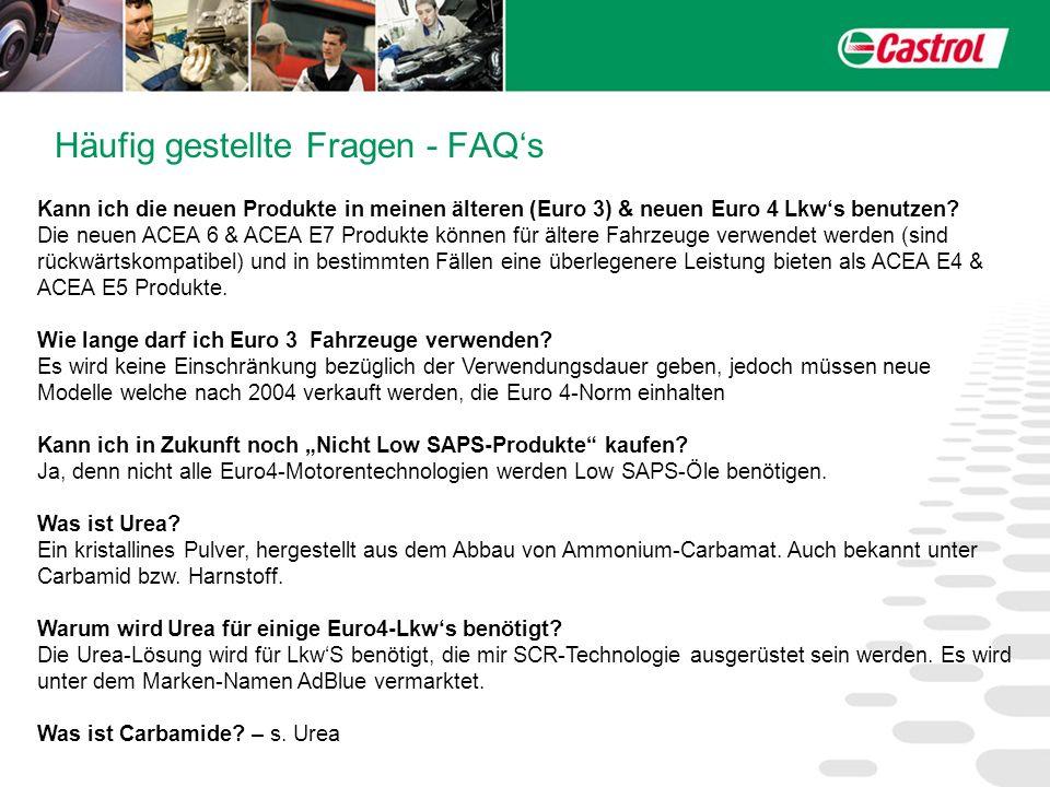 Häufig gestellte Fragen - FAQs Kann ich die neuen Produkte in meinen älteren (Euro 3) & neuen Euro 4 Lkws benutzen? Die neuen ACEA 6 & ACEA E7 Produkt