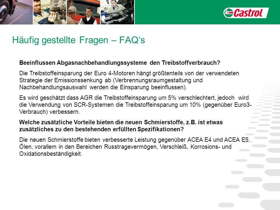 Häufig gestellte Fragen – FAQs Beeinflussen Abgasnachbehandlungssysteme den Treibstoffverbrauch? Die Treibstoffeinsparung der Euro 4-Motoren hängt grö
