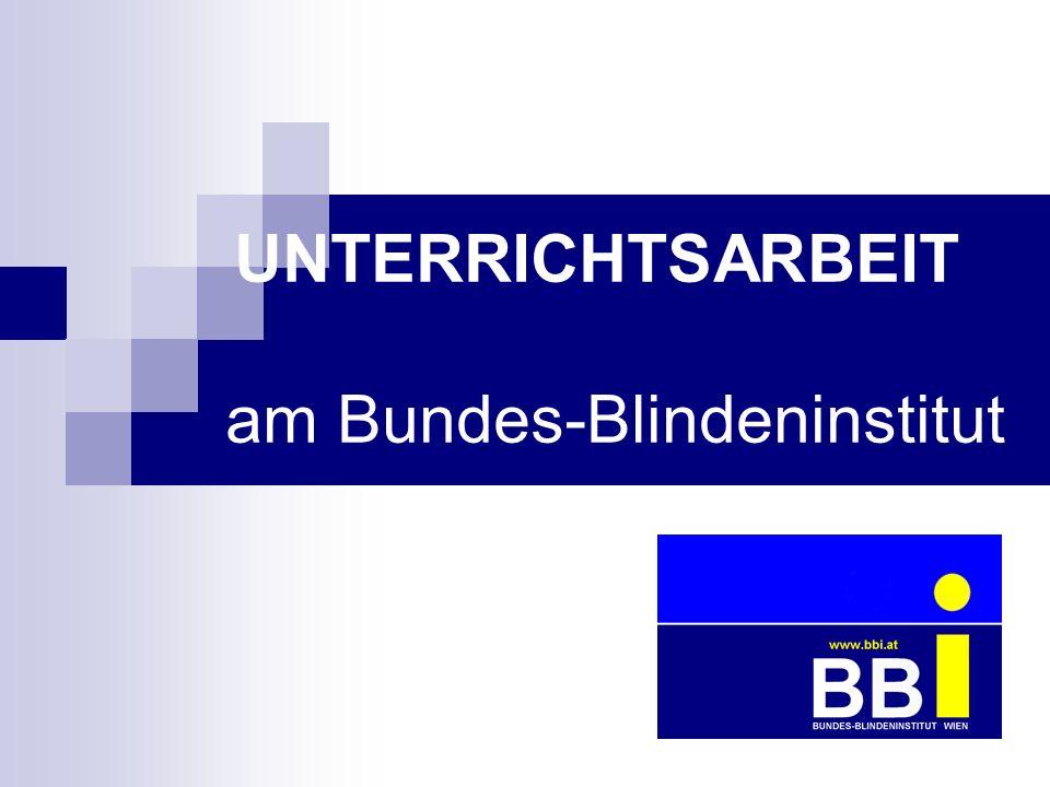 UNTERRICHTSARBEIT am Bundes-Blindeninstitut