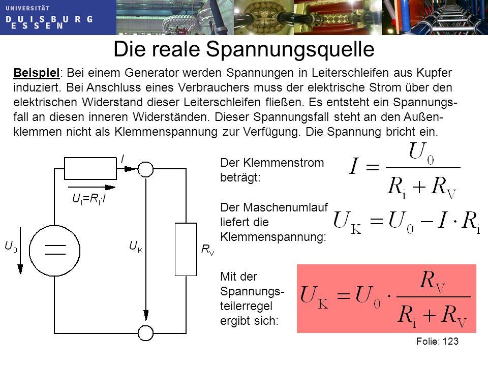 Die reale Spannungsquelle Beispiel: Bei einem Generator werden Spannungen in Leiterschleifen aus Kupfer induziert.