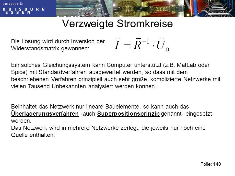 Verzweigte Stromkreise Folie: 140 Ein solches Gleichungssystem kann Computer unterstützt (z.B.
