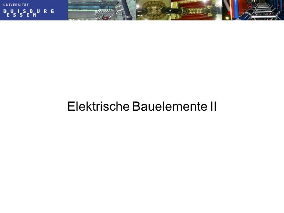 Elektrische Bauelemente II