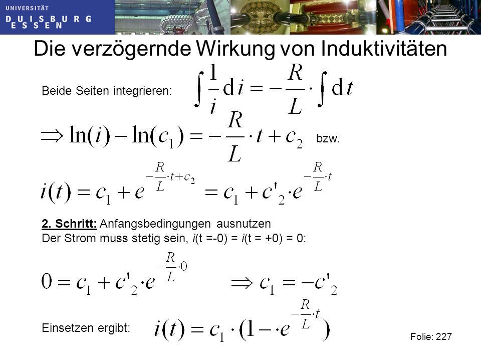 Die verzögernde Wirkung von Induktivitäten Folie: 227 Beide Seiten integrieren: bzw.