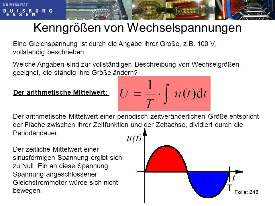 Kenngrößen von Wechselspannungen Eine Gleichspannung ist durch die Angabe ihrer Größe, z.B.