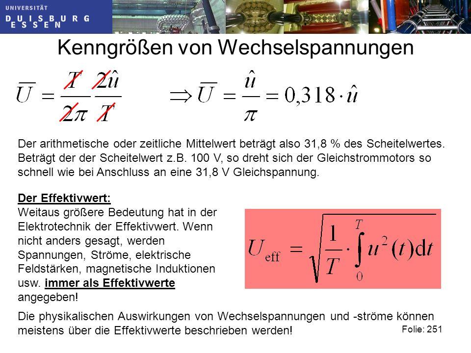 Kenngrößen von Wechselspannungen Der arithmetische oder zeitliche Mittelwert beträgt also 31,8 % des Scheitelwertes.