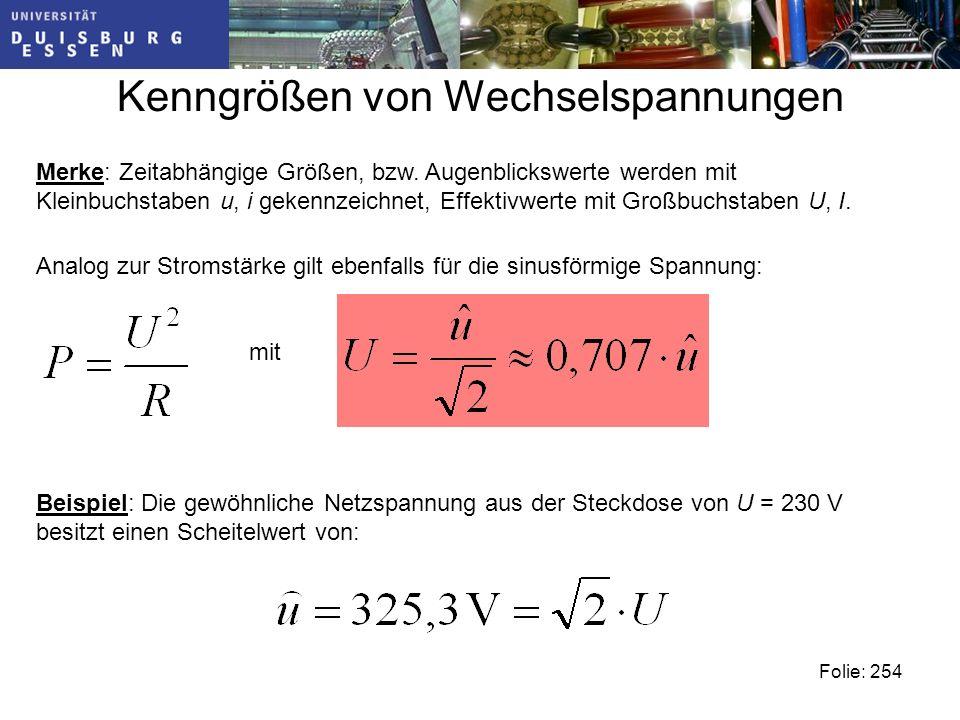 Kenngrößen von Wechselspannungen Merke: Zeitabhängige Größen, bzw.
