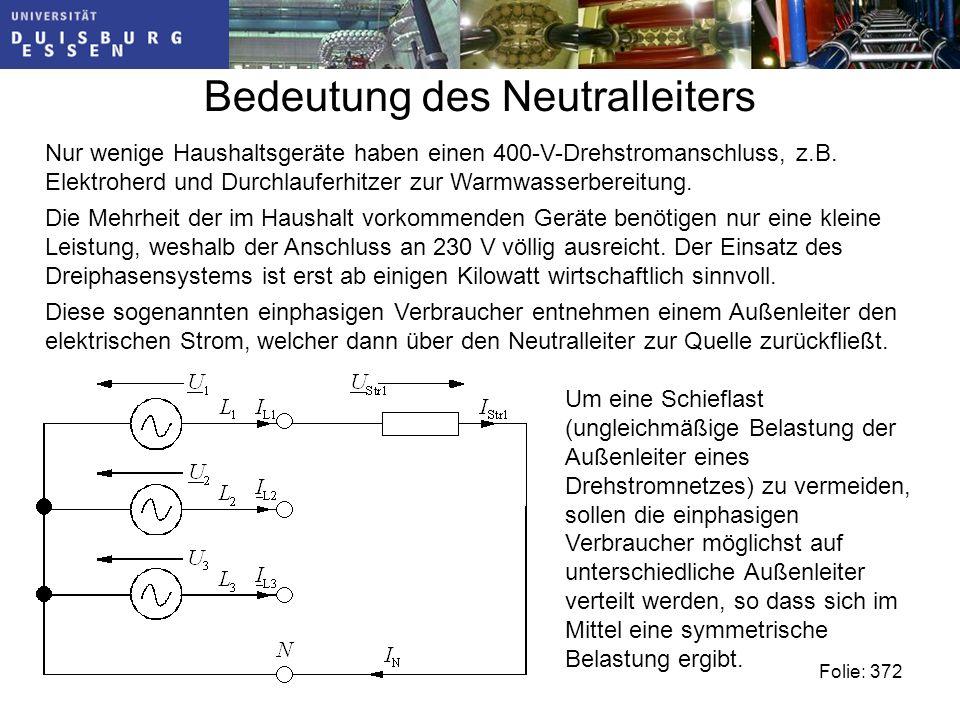 Bedeutung des Neutralleiters Nur wenige Haushaltsgeräte haben einen 400-V-Drehstromanschluss, z.B.