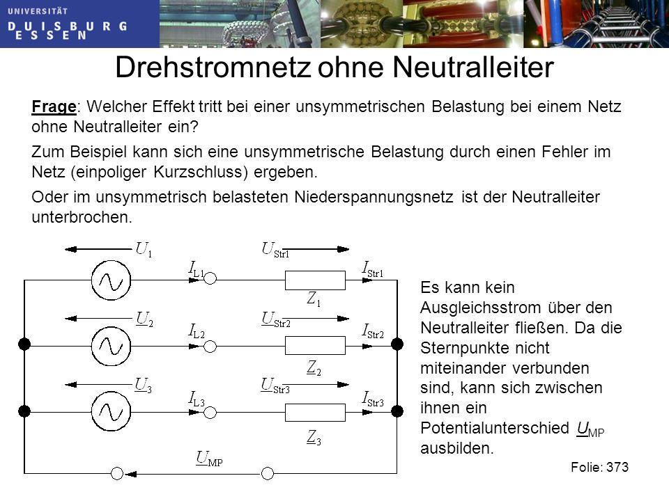 Drehstromnetz ohne Neutralleiter Frage: Welcher Effekt tritt bei einer unsymmetrischen Belastung bei einem Netz ohne Neutralleiter ein.