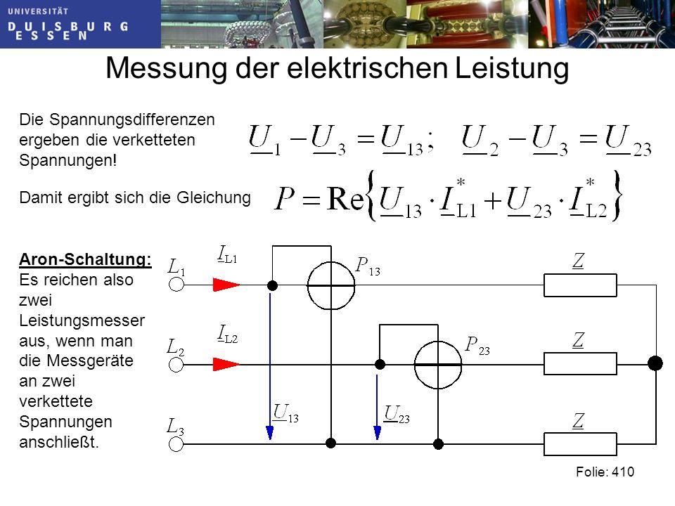 Messung der elektrischen Leistung Folie: 410 Die Spannungsdifferenzen ergeben die verketteten Spannungen.