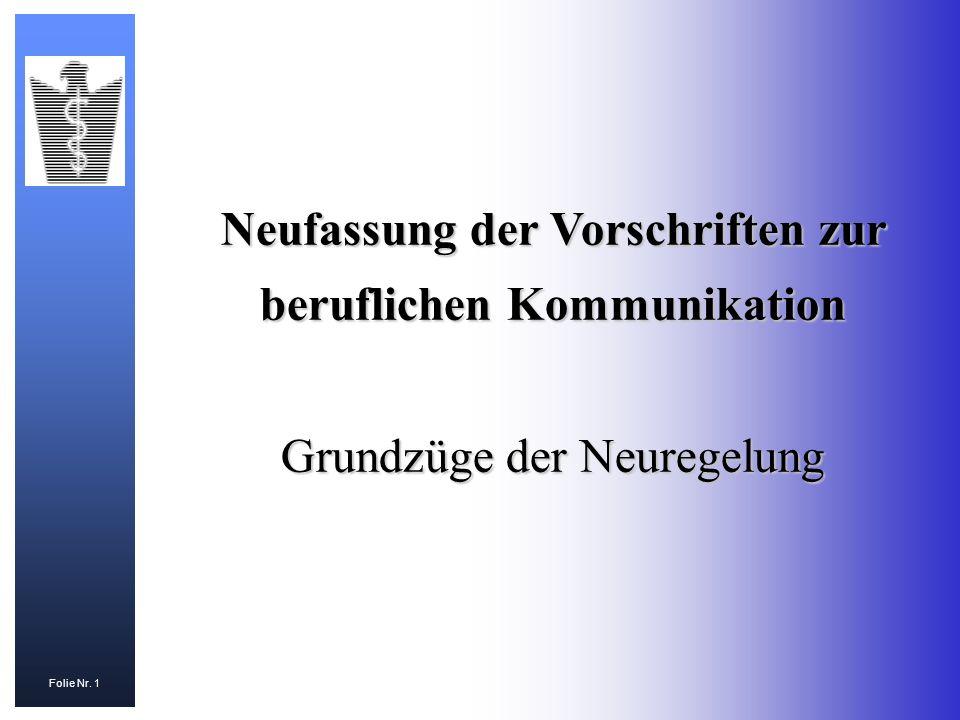 Folie Nr. 1 Neufassung der Vorschriften zur beruflichen Kommunikation Grundzüge der Neuregelung