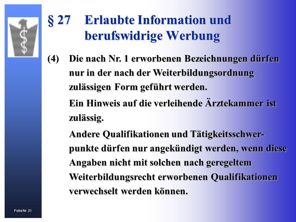 Folie Nr. 21 (4)Die nach Nr. 1 erworbenen Bezeichnungen dürfen nur in der nach der Weiterbildungsordnung zulässigen Form geführt werden. Ein Hinweis a