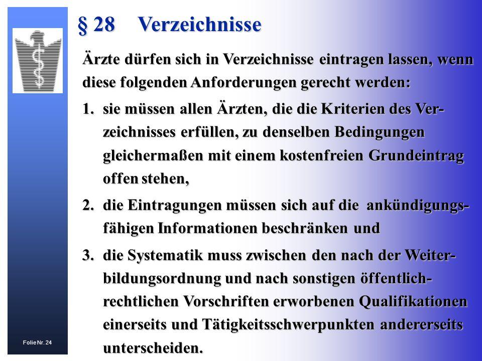 Folie Nr. 24 Ärzte dürfen sich in Verzeichnisse eintragen lassen, wenn diese folgenden Anforderungen gerecht werden: 1.sie müssen allen Ärzten, die di