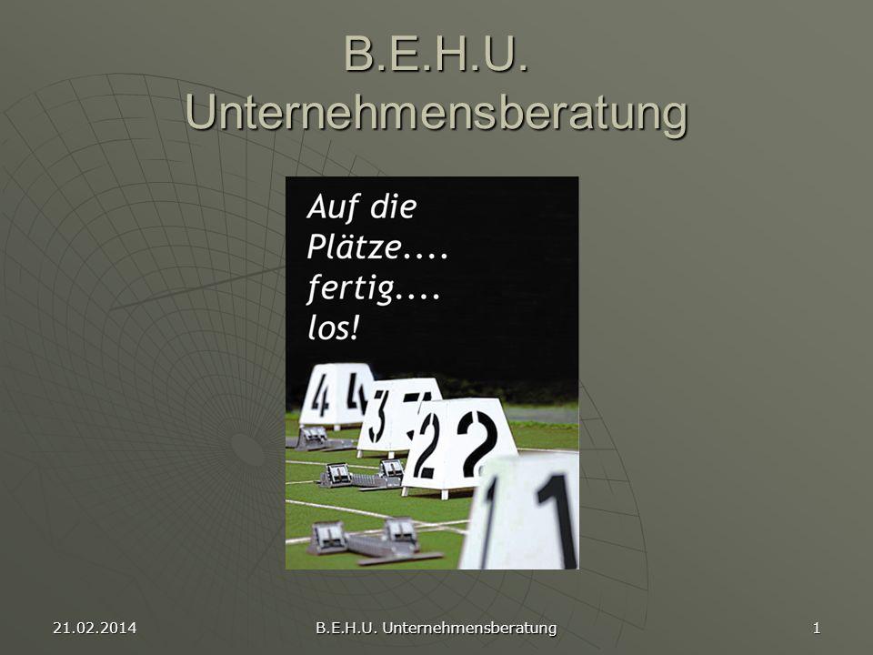 21.02.2014 B.E.H.U. Unternehmensberatung 1