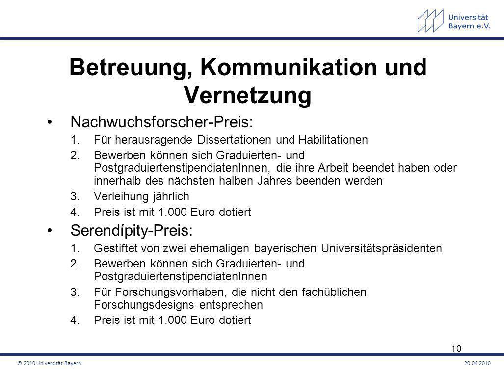 Betreuung, Kommunikation und Vernetzung Nachwuchsforscher-Preis: 1.Für herausragende Dissertationen und Habilitationen 2.Bewerben können sich Graduier