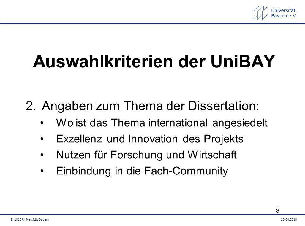 Auswahlkriterien der UniBAY 2.Angaben zum Thema der Dissertation: Wo ist das Thema international angesiedelt Exzellenz und Innovation des Projekts Nut